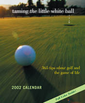 Taming the Little White Ball 2002 Calendar