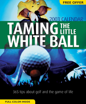 Taming the Little White Ball 2003 Calendar
