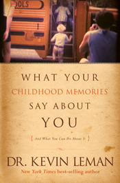 What Your Childhood Memories Say about You . . . and What You Can Do about It