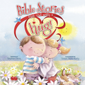 Bible Stories that End with a Hug!