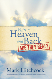 Visits to Heaven and Back: Are They Real?