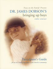 Bringing Up Boys Video Seminar Participant's Guide