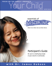 Your Child Video Seminar Participant's Guide: Essentials of Discipline