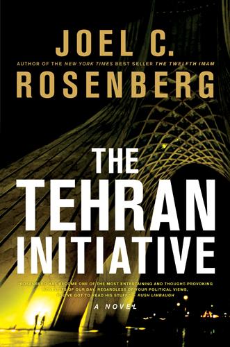 The Tehran Initiative by Joel C. Rosenberg