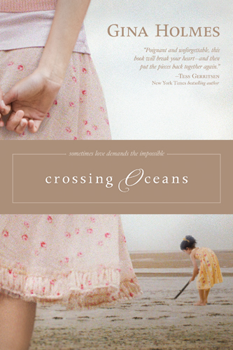 Crossing Oceans by Gina Holmes
