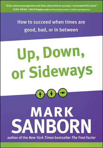 Up, Down, or Sideways by Mark Sanborn