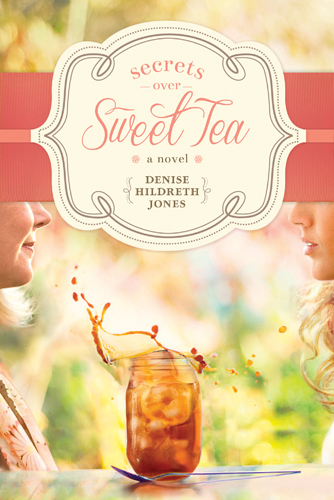 Secrets over Sweet Tea by Denise Hildreth Jones