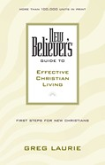 Cover: New Believer's Guide to Effective Christian Living