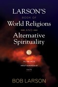 Cover: Larson's Book of World Religions and Alternative Spirituality