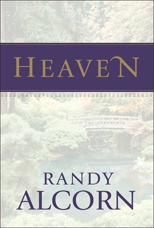 Front cover image of the wonderful book Heaven, by Randy Alcorn. Over 1 million copies sold!