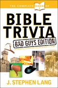 Cover: The Complete Book of Bible Trivia: Bad Guys Edition
