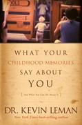 Cover: What Your Childhood Memories Say about You . . . and What You Can Do about It