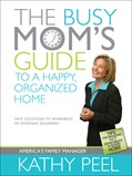 Cover: The Busy Mom's Guide to a Happy, Organized Home