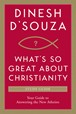 What's So Great about Christianity Study Guide