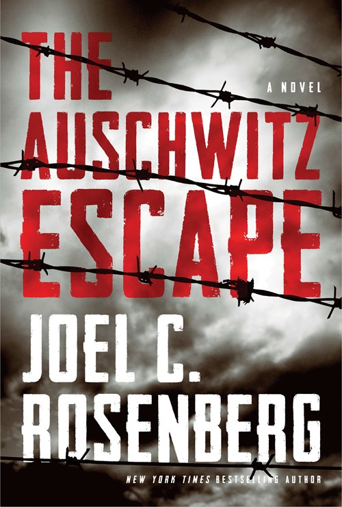 The Auschwitz Escape by Joel C. Rosenberg