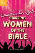 Cover: The One Year Devotions for Girls Starring Women of the Bible
