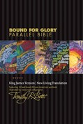 Cover: Bound for Glory Parallel Bible KJV/NLT