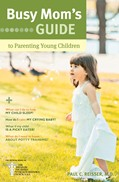 Cover: Busy Mom's Guide to Parenting Young Children