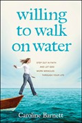 Cover: Willing to Walk on Water