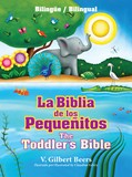 Cover: La Biblia de los pequeñitos / The Toddler's Bible (bilingüe / bilingual)