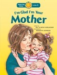 Cover: I'm Glad I'm Your Mother