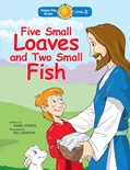Cover: Five Small Loaves and Two Small Fish