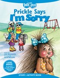 Cover: Prickle Says I'm Sorry Story + Activity Book