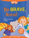 Cover: Be Brave, Anna! Story + Activity Book