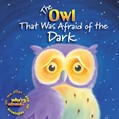 Cover: The Owl That Was Afraid of the Dark