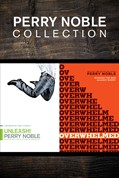 Cover: The Perry Noble Collection: Unleash! / Overwhelmed