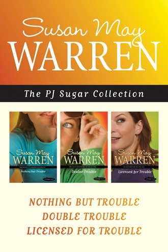 The PJ Sugar Collection: Nothing but Trouble / Double Trouble / Licensed for Trouble