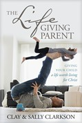 Cover: The Lifegiving Parent
