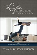 Cover: The Lifegiving Parent Experience