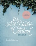 Cover: It's All Under Control Bible Study