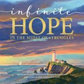 Cover: Infinite Hope . . . in the Midst of Struggles