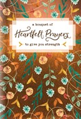 Cover: A Bouquet of Heartfelt Prayers to Give You Strength