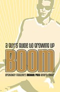 Cover: Boom: A Guy's Guide to Growing Up