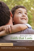 Cover: Raising Kids with a Faith That Lasts Participant's Guide