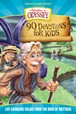90 Devotions for Kids in Matthew