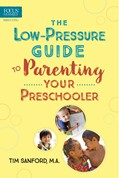 Cover: The Low-Pressure Guide to Parenting Your Preschooler