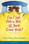 Cover: Can I Just Hide in Bed 'til Jesus Comes Back?
