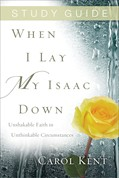 Cover: When I Lay My Isaac Down Study Guide