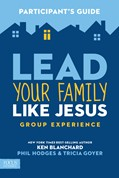 Cover: Lead Your Family Like Jesus Group Experience Participant's Guide