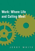 Cover: Work: Where Life and Calling Meet 10-pack