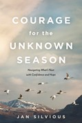 Cover: Courage for the Unknown Season
