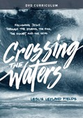 Cover: Crossing the Waters DVD Curriculum