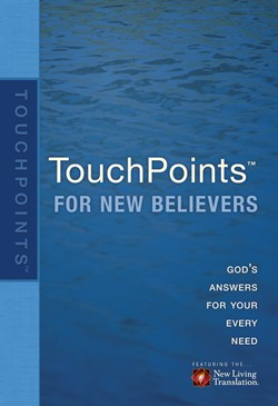 Front cover image of Touchpoints for New Believers. This book aims to answer a lot of the big questions new believers to the faith may have,