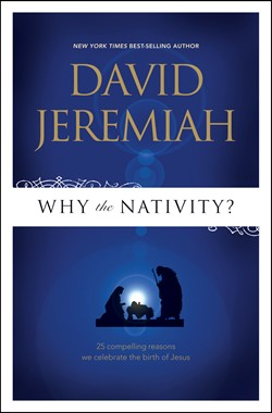 Front cover image of Why the Nativity? By David Jeremiah.