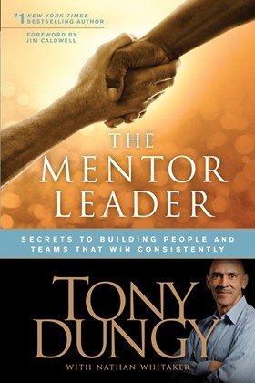 Cover of The Mentor Leader, by Tony Dungy and Nathan Whitaker