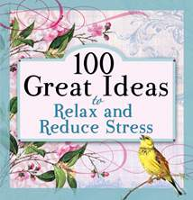 100 Great Ideas to Relax and Reduce Stress: Softcover